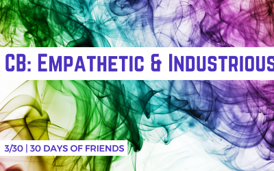 Day 6: CB, Empathetic & Industrious